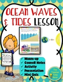 Ocean Waves and Tides Lesson (Presentation, notes, and activity)