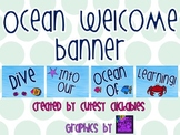 Ocean Welcome Banner {Dive Into Our Ocean of Learning}