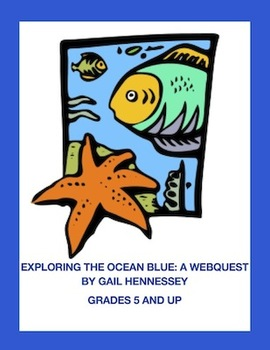 Oceans: Exploring the Ocean Blue:A Webquest/Activities(Distance Learning)