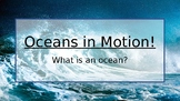Oceans in Motion!