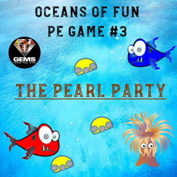 PE Game - Oceans of Fun Game #3 - The Pearl Party!