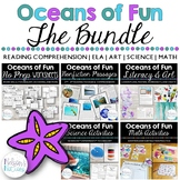 Oceans of Fun - BUNDLE: Reading Comprehension | ELA | Art