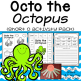 Octo the Octopus {short o activity pack!}