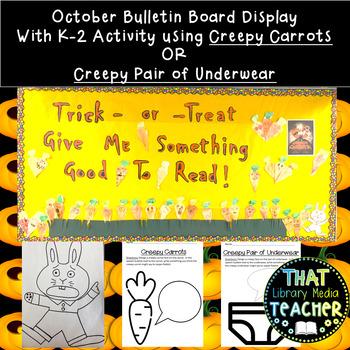 October Bulletin Board Display: Creepy Carrots or Creepy Pair of Underwear!