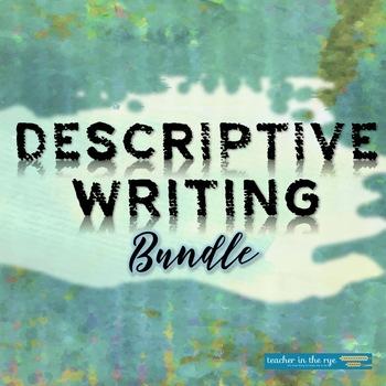 Descriptive Writing Bundle--Narrative Techniques, Sensory Language, Paragraph