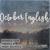 October English Bundle for Middle & High School Close Read