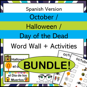 October Halloween & Dia de los Muertos Word Wall & Activities Spanish Version!
