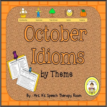 October Speech Therapy Idioms - Upper Elementary, Middle School,  High School