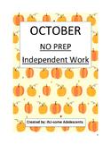 OCTOBER- NO PREP Independent Work
