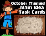 October Main Idea Task Cards: Common Core RI.3.2, RI.4.2, RI.5.2, RI.6.2