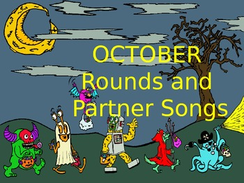 October Rounds and Partner Songs