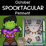 October SPOOKTACULAR Pennant