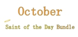 October Saint of the Day Bundle