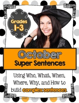 October Super Sentences: Using Who, What, When, Where, Why and How