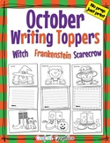 October Writing Toppers Halloween Witch, Frankenstein, Scarecrow, No Prep