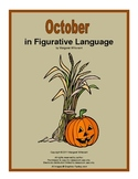 Figurative Language for October:  Simile, Metaphor, Hyperbole, Idiom. . .