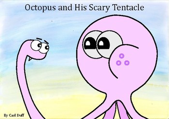 Octopus and His Scary Tentacle