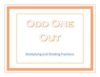 Odd One Out Multiplying and Dividing Fractions