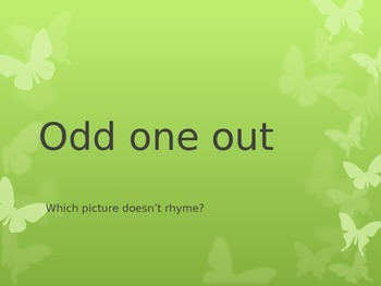 Odd one out - rhyming