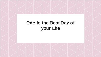Ode to the Best Day of your Life-Poem Presentation