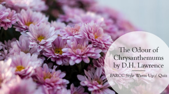 Odour of Chrysanthemums PARCC Style Warm Up