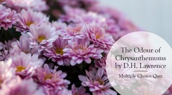 Odour of Chrysanthemums Quiz