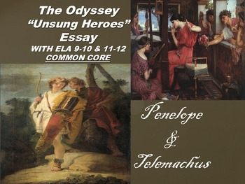 """Odyssey Essay """"Unsung Heroes"""" - Penelope & Telemachus as Heroes with Common Core"""