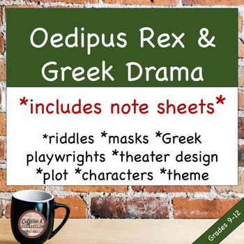 Oedipus Rex & Greek Dramas includes note taking sheets