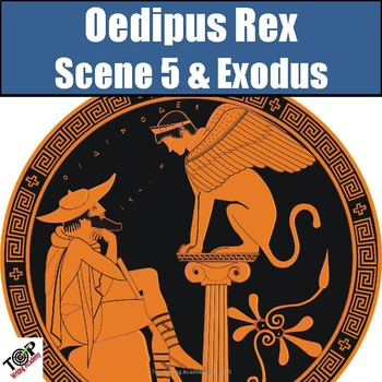 Oedipus Rex (The King) Sophocles Scene 5 & Exodus Compare & Contrast