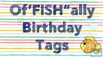 """Of""""FISH""""ally Birthday Tags"""