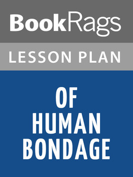 Of Human Bondage Lesson Plans