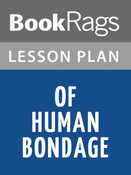 Of Human Bondage Lesson Plans