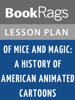 Of Mice and Magic: A History of American Animated Cartoons Lesson Plans