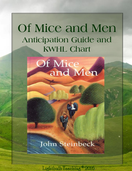 Of Mice and Men Anticipation Guide and KWHL Chart