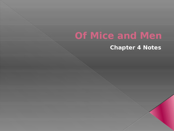 Of Mice and Men Chapter 4 Pre-Reading / Post Reading Notes