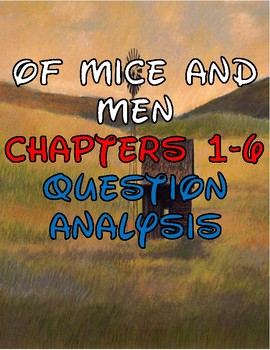 Of Mice and Men: Chapters 1-6 Guided Reading Questions