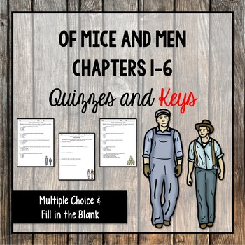 Of Mice and Men Chapters 1-6 Quizzes and Keys