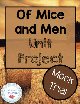 Of Mice and Men Unit Project Mock Trial