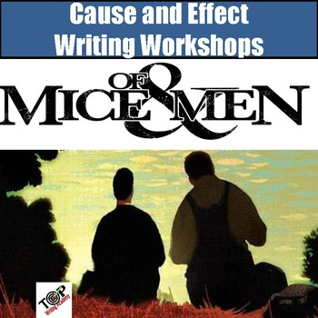 Of Mice and Men John Steinbeck Cause and Effect Essay Writing Unit