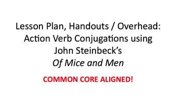 Of Mice and Men Lesson Plan & Handout: Action Verb Conjugations using Steinbeck