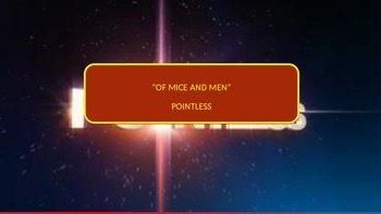 Of Mice and Men Pointless quiz