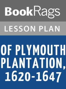 Of Plymouth Plantation, 1620-1647 Lesson Plans