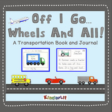 A Transportation Book - Off I Go Wheels and All!