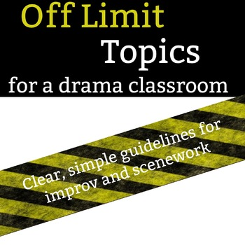Off Limit Topics for a Drama Classroom -- Editable Posters 8.5 X 11 AND 11 X 17
