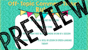 Off- Topic Comment Tickets for Speech Therapy
