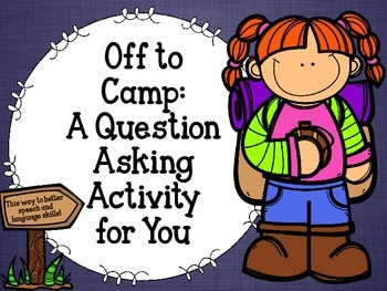 Off to Camp: A Question Asking Activity for You