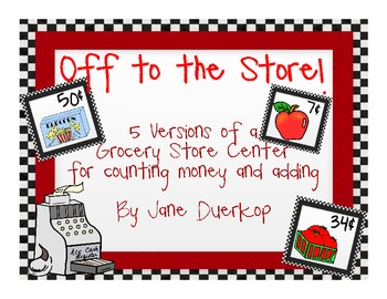 Off to the Store: A Money and Adding Center