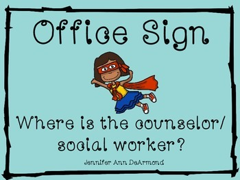 Office Sign: Where is the counselor/social worker?