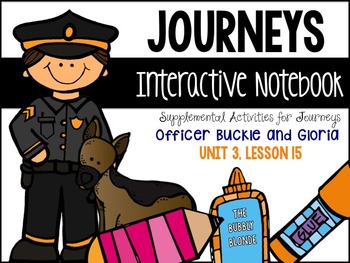 Officer Buckle Unit 3, Lesson 15 Journeys Print & Go with Interactive Pages