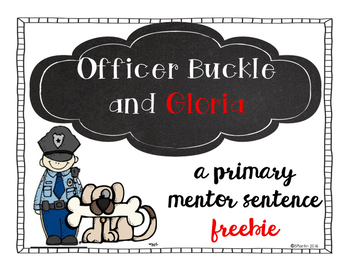 Officer Buckle and Gloria: A Primary Mentor Sentence Freebie